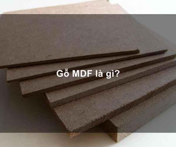 Gỗ MDF là gì?